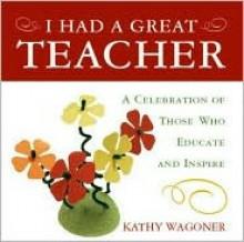 I Had a Great Teacher - Kathy Wagoner