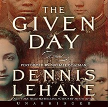 The Given Day - Dennis Lehane,Michael Boatman