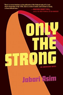 Only the Strong - Jabari Asim