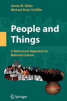 People and Things - James Skibo, Michael B. Schiffer