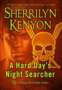 A Hard Day's Night Searcher - Sherrilyn Kenyon