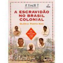 A escravidao no Brasil colonial - Gloria porto kok