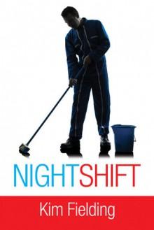 Night Shift - Kim Fielding