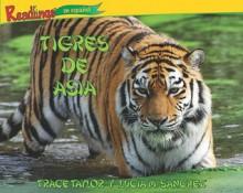 Tigres de Asia (Tigers of Asia) - Trace Taylor, Lucia M. Sanchez