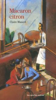 Macaron citron - Claire Mazard
