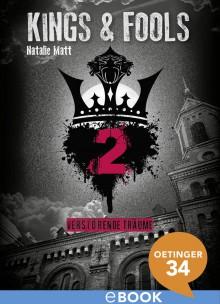 Kings & Fools. Verstörende Träume - Natalie Matt, Silas Matthes