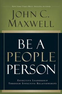 Be a People Person - John C. Maxwell