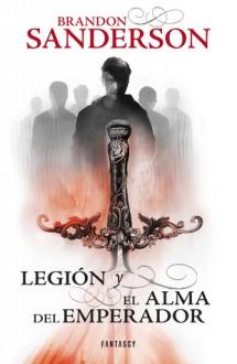 Legión y el alma del emperador - Brandon Sanderson, Rafael Marín Trechera