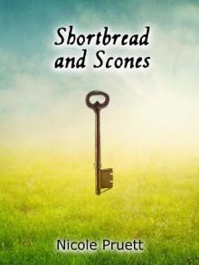 Shortbread and Scones - Nicole Pruett