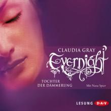 Tochter der Dämmerung (Evernight 2) - Claudia Gray, Nana Spier, Der Audio Verlag