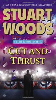Cut and Thrust: A Stone Barrington Novel - Stuart Woods