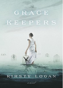 The Gracekeepers: A Novel - Kirsty Logan
