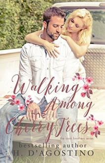 Walking Among the Cherry Trees: The Cook Brothers Series - Heather D'Agostino