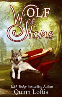 Wolf of Stone - Quinn Loftis