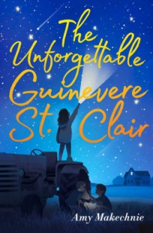 The Unforgettable Guinevere St. Clair - Amy Makechnie's