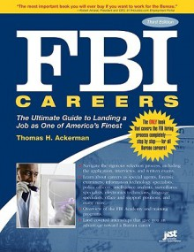 FBI Careers, 3rd Ed: The Ultimate Guide to Landing a Job as One of America's Finest - Thomas H. Ackerman