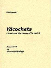Dialogues 1: Ricochets - Susan Bainbrigge