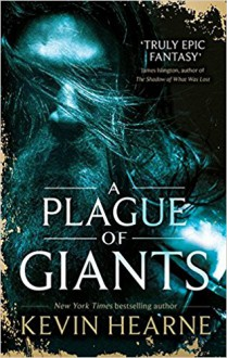 A Plague of Giants - Kevin Hearne
