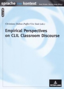 Empirical Perspectives On Clil Classroom Discourse (Sprache Im Kontext) - Christiane Dalton-Puffer