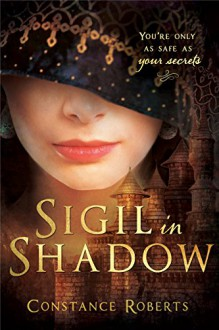 Sigil in Shadow - Constance Roberts