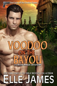 Voodoo on the Bayou (A Cajun Magic Mystery Book 1) - Elle James