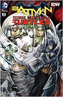 BATMAN TEENAGE MUTANT NINJA TURTLES #3 - James Tynion IV