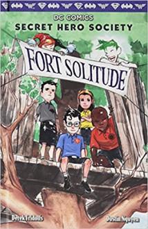 Fort Solitude (DC Comics: Secret Hero Society #2) - Derek Fridolfs, Dustin Nguyen