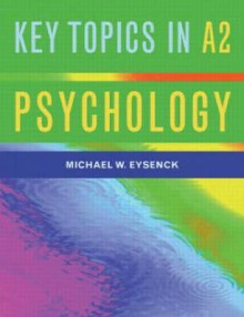 Key Topics In A2 Psychology - Michael W. Eysenck