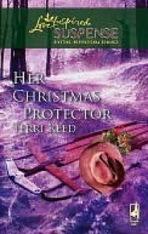Her Christmas Protector - Terri Reed
