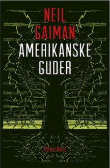 Amerikanske Guder (Amerikanske guder, #1) - Neil Gaiman