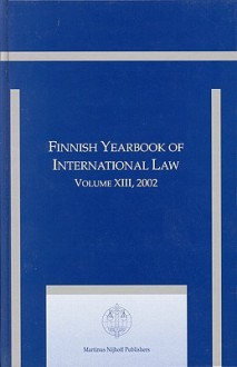 Finnish Yearbook of International Law, Volume 13 (2002) - M. Koskenniemi, M. Koskenniemi