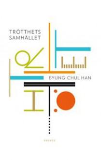 Trötthetssamhället - Byung-Chul Han