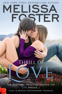 Thrill of Love: Ty Braden (Love in Bloom: The Bradens at Peaceful Harbor Book 6) - Melissa Foster