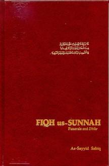 Fiqh us-Sunnah: Funerals and Dhikr - السيد سابق