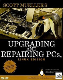Upgrading and Repairing PCs, Linux Edition - Scott Mueller, Linux General Store
