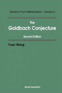 Goldbach Conjecture, 2nd Edition - Yuan Wang