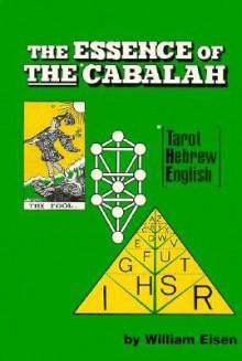 The Essence of the Cabalah: Tarot, Hebrew, English - William Eisen