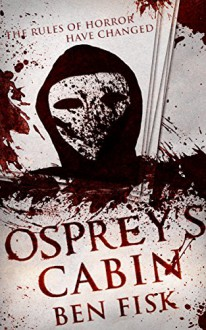 Osprey's Cabin - Ben Fisk