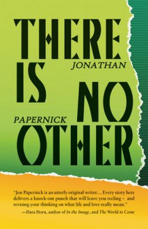 There Is No Other - Jonathan Papernick