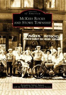 McKees Rocks and Stowe Township - Bernadette Sulzer Agreen, McKees Rocks Historical Society