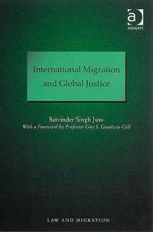International Migration and Global Justice - Satvinder Juss