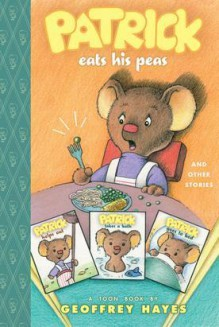 Patrick Eats His Peas and Other Stories: Toon Books Level 2 - Geoffrey Hayes
