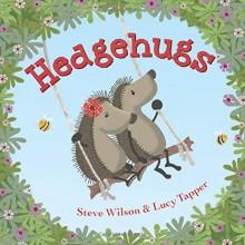 Hedgehugs - Steve Wilson,Lucy Tapper