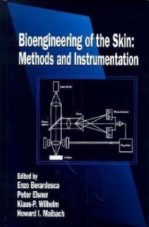 Bioengineering of the Skin: Methods and Instrumentation, Volume III - Enzo Ed. Berardesca, Enzo Ed. Berardesca
