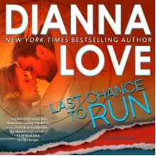 Last Chance to Run - Dianna Love, Adam Hanin