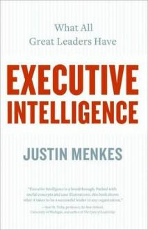 Executive Intelligence - Justin Menkes
