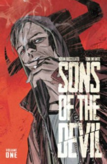 Sons of the Devil Volume 1 (Sons of the Devil Tp) - Toni Infante, Toni Infante, Brian Buccellato