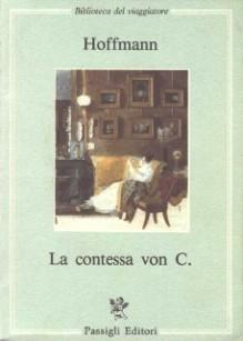 La contessa von C. - E.T.A. Hoffmann, R. Bottacchiari, R. Pisaneschi, Rosina Spaini