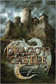 Dragon Castle - Joseph Bruchac