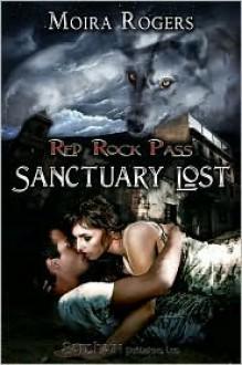 Sanctuary Lost - Moira Rogers